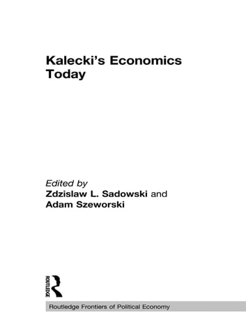 Kalecki's Economics Today ebook by
