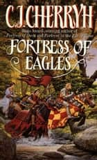 Fortress of Eagles ebook by C. J. Cherryh