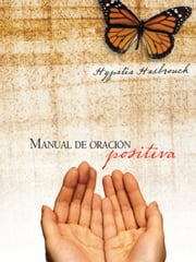 Manual de oración positiva ebook by Hypatia Hasbrouck