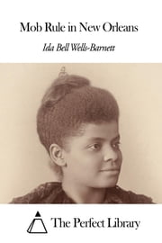 Mob Rule in New Orleans ebook by Ida B. Wells