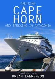 Cruising Cape Horn and Patagonia ebook by Brian Lawrenson