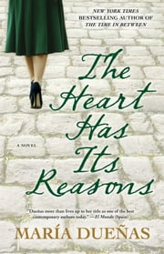 The Heart Has Its Reasons - A Novel ebook by Maria Duenas