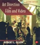 Art Direction for Film and Video ebook by Robert Olson