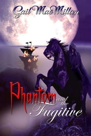 Phantom and the Fugitive ebook by Gail MacMillan