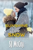 Sunshine Over Snow ebook by SJ McCoy