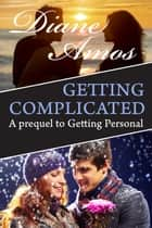 Getting Complicated ebook by Diane Amos