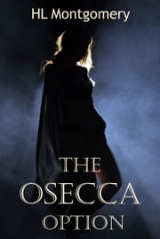 The Osecca Option ebook by Helen Montgomery