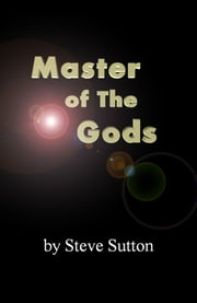 Master of The Gods ebook by Steve Sutton