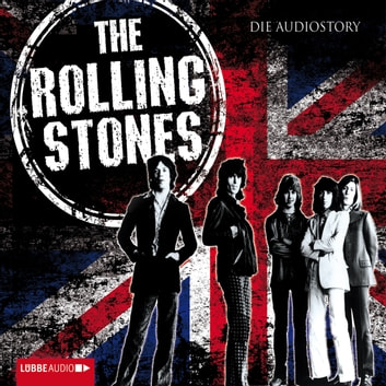 The Rolling Stones - Die Audiostory (Special Edition) audiobook by Michael Herden
