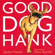 Good Dog, Hank! ebook by Jackie French,Nina Rycroft