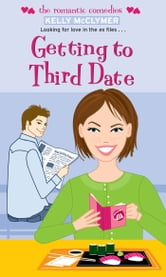 Getting to Third Date ebook by Kelly McClymer