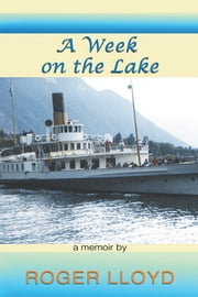 A Week on the Lake ebook by Roger Lloyd