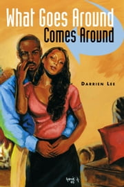 What Goes Around Comes Around ebook by Darrien Lee