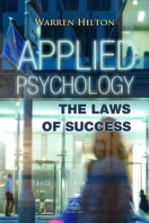 Applied Psychology - The Laws of Success ebook by Warren Hilton