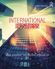 International Business ebook by Oded Shenkar,Yadong Luo,Tailan Chi