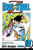 Dragon Ball Z, Vol. 10 - Goku Vs. Freeza ebook by Akira Toriyama, Akira Toriyama