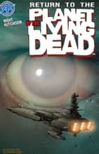 Planet of the Living Dead: Return to the Planet of the Living Dead #2 ebook by Joe Wight
