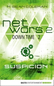 netwars 2 - Down Time 2: Suspicion - Thriller ebook by M. Sean Coleman