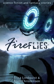 Fireflies ebook by Erica Lindquist,Aron Christensen