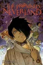 The Promised Neverland, Vol. 6 - B06-32 電子書籍 by Kaiu Shirai