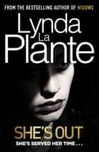 She's Out ebook by Lynda La Plante