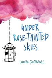 Under Rose-Tainted Skies ebook by Louise Gornall