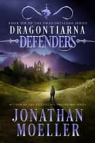 Dragontiarna: Defenders ebook by Jonathan Moeller