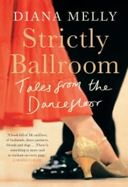 Strictly Ballroom - Tales from the Dancefloor ebook by Kobo.Web.Store.Products.Fields.ContributorFieldViewModel