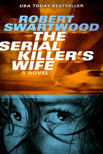 The Serial Killer's Wife ebook by Robert Swartwood