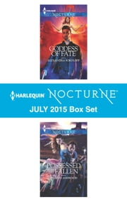 Harlequin Nocturne July 2015 Box Set - Goddess of Fate\Possessed by the Fallen ebook by Alexandra Sokoloff,Sharon Ashwood