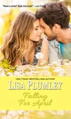 Falling For April ebook by Lisa Plumley