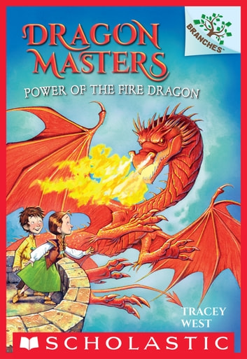 Power of the Fire Dragon: A Branches Book (Dragon Masters #4) ebook by Tracey West