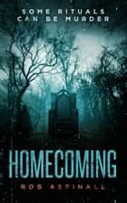 Homecoming ebook by Rob Aspinall