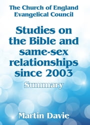 Studies On The Bible And Same-Sex Relationships Since 2003: Summary ebook by Martin Davie
