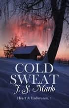 Cold Sweat ebook by J. S. Marlo