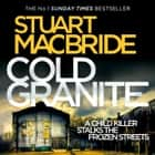 Cold Granite (Logan McRae, Book 1) audiobook by Stuart MacBride