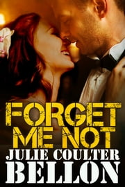 Forget Me Not (Hostage Negotiation #3.5) ebook by Julie Coulter Bellon