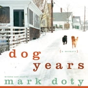 Dog Years audiobook by Mark Doty