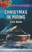 Christmas in Hiding ebook by Cate Nolan