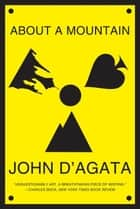 About a Mountain ebook by John D'Agata