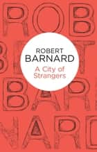 A City of Strangers ebook by Robert Barnard