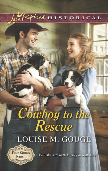 Cowboy to the Rescue (Mills & Boon Love Inspired Historical) (Four Stones Ranch, Book 1) eBook by Louise M. Gouge