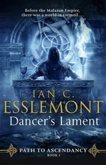 Dancer's Lament - Epic fantasy from a superb storyteller (Path to Ascendancy 1) ebook by Ian C Esslemont