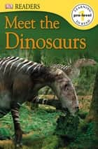 Meet the Dinosaurs eBook by DK