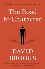 The Road to Character ebook by David Brooks