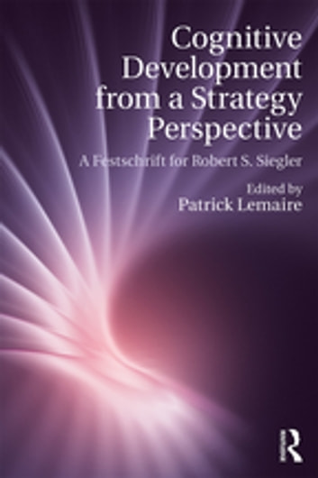 Cognitive Development from a Strategy Perspective - A Festschrift for Robert Siegler ebook by