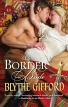 His Border Bride ebook by Blythe Gifford