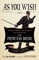 As You Wish ebook by Cary Elwes