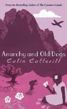 Anarchy and Old Dogs - A Dr Siri Murder Mystery ebook by Colin Cotterill