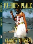 Pa Joe's Place ebook by Clancy Tucker